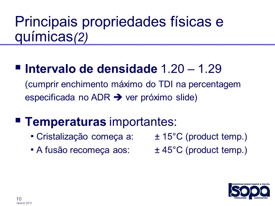 Version 2010 10 Intervalo de densidade 1.20 – 1.29 (cumprir enchimento máximo do TDI na percentagem especificada no ADR ver próximo slide) Temperatura