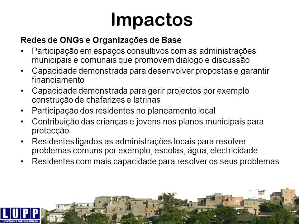 Impactos Redes de ONGs e Organizações de Base Participação em espaços consultivos com as administrações municipais e comunais que promovem diálogo e d