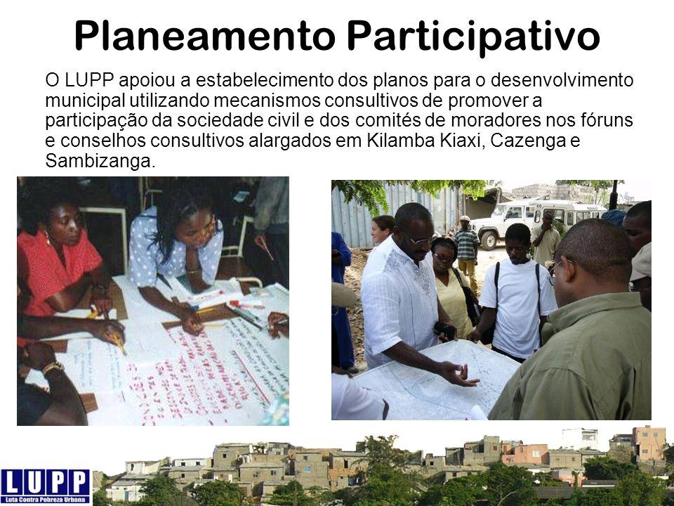 Planeamento Participativo O LUPP apoiou a estabelecimento dos planos para o desenvolvimento municipal utilizando mecanismos consultivos de promover a