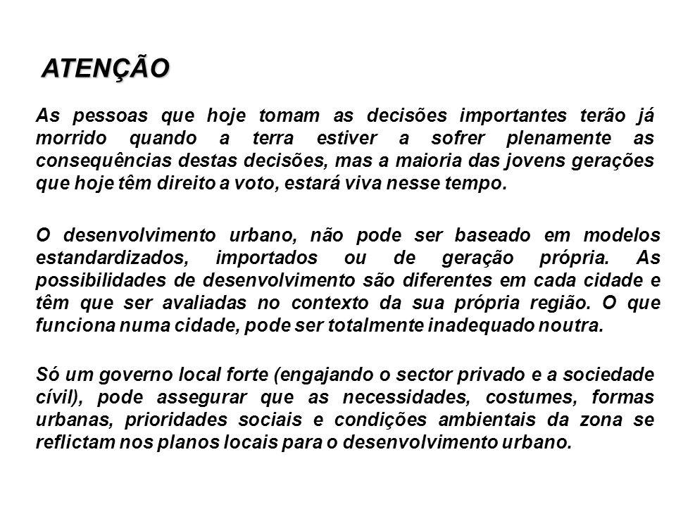 Só um governo local forte (engajando o sector privado e a sociedade cívil), pode assegurar que as necessidades, costumes, formas urbanas, prioridades