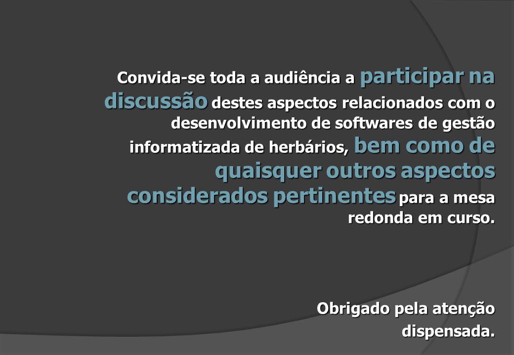 Convida-se toda a audiência a participar na discussão destes aspectos relacionados com o desenvolvimento de softwares de gestão informatizada de herbá