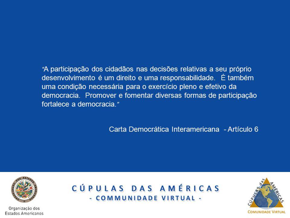 September 8, 2009 A participação dos cidadãos nas decisões relativas a seu próprio desenvolvimento é um direito e uma responsabilidade. É também uma c
