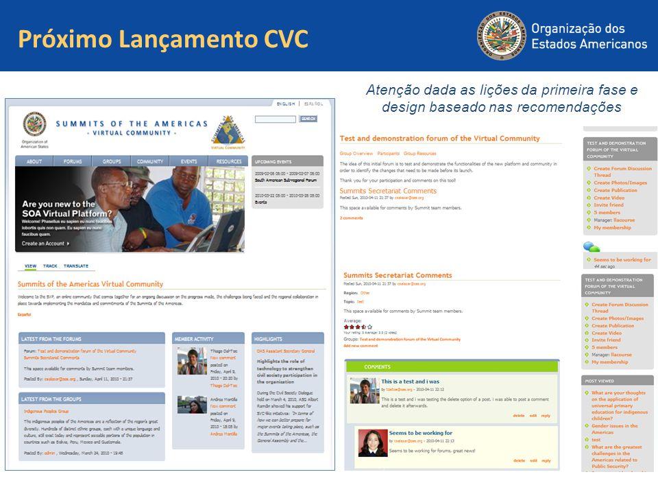Próximo Lançamento CVC Atenção dada as lições da primeira fase e design baseado nas recomendações