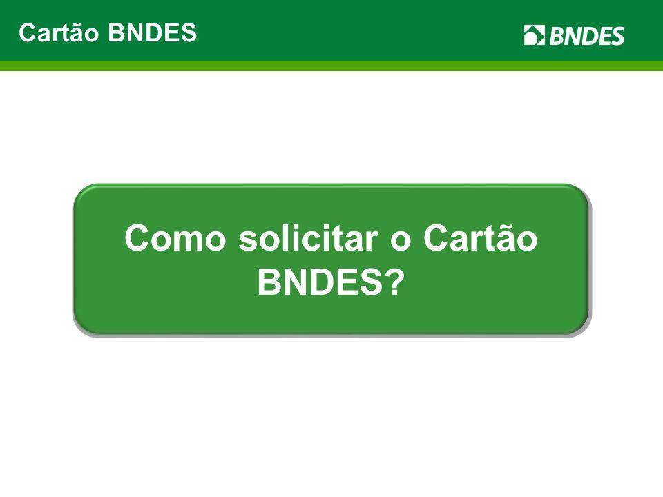 Como solicitar o Cartão BNDES?