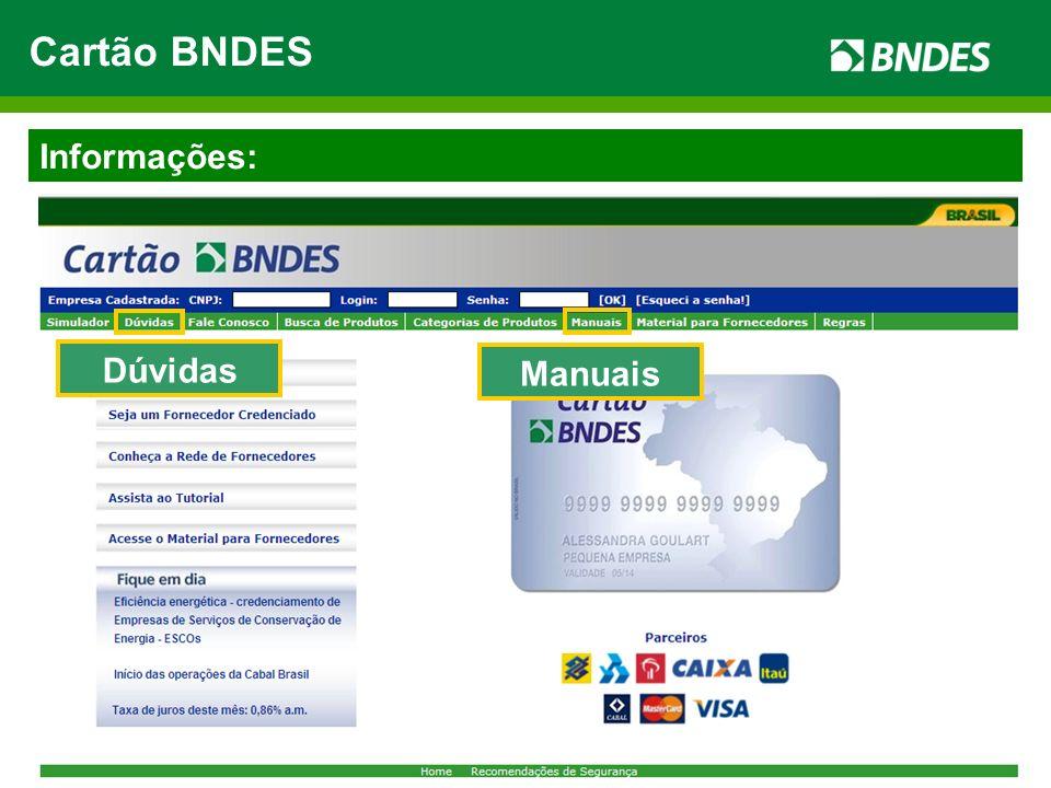 Informações: DúvidasManuais Cartão BNDES