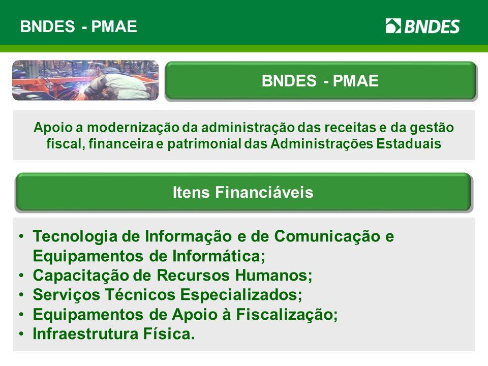 BNDES - PMAE Apoio a modernização da administração das receitas e da gestão fiscal, financeira e patrimonial das Administrações Estaduais Tecnologia d