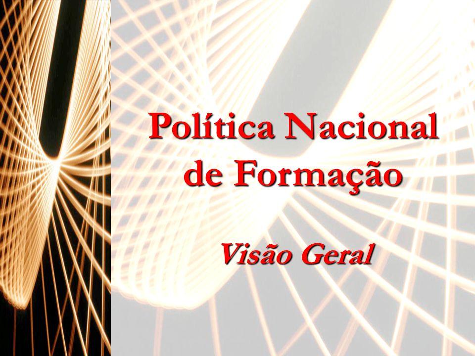 Política Nacional de Formação Visão Geral