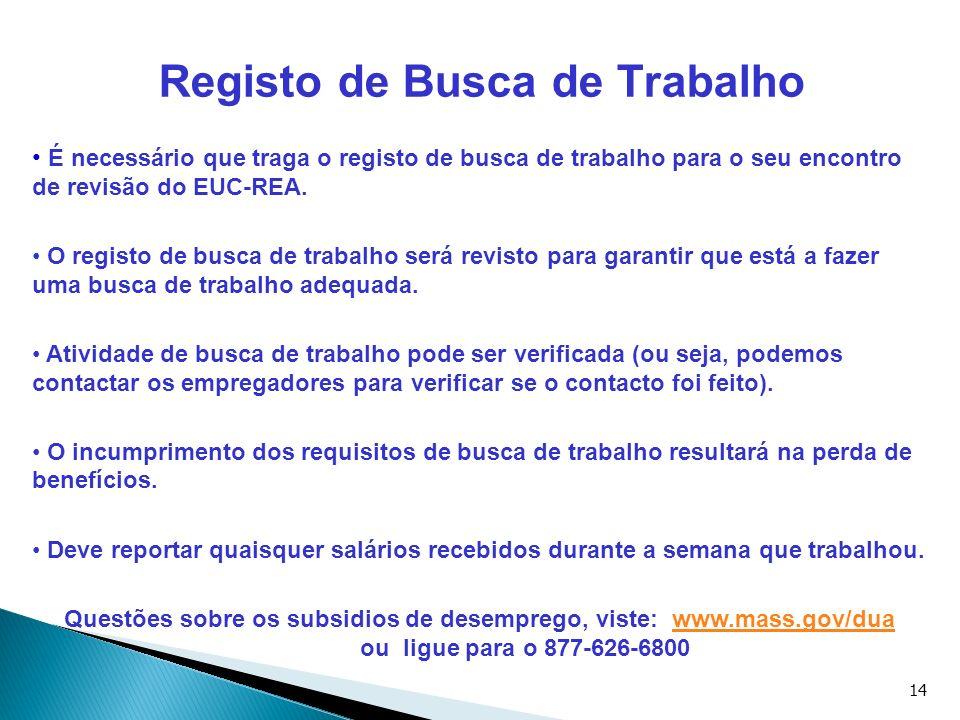 14 É necessário que traga o registo de busca de trabalho para o seu encontro de revisão do EUC-REA. O registo de busca de trabalho será revisto para g