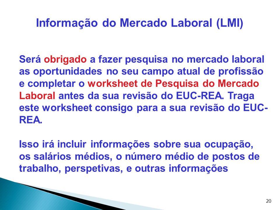 20 Informação do Mercado Laboral (LMI) Será obrigado a fazer pesquisa no mercado laboral as oportunidades no seu campo atual de profissão e completar