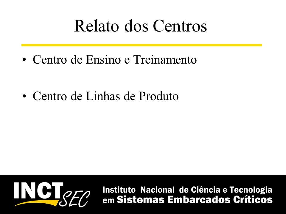 Relato dos Centros Centro de Ensino e Treinamento Centro de Linhas de Produto
