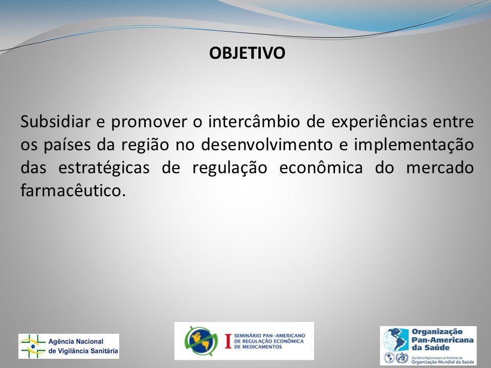OBJETIVO Subsidiar e promover o intercâmbio de experiências entre os países da região no desenvolvimento e implementação das estratégicas de regulação