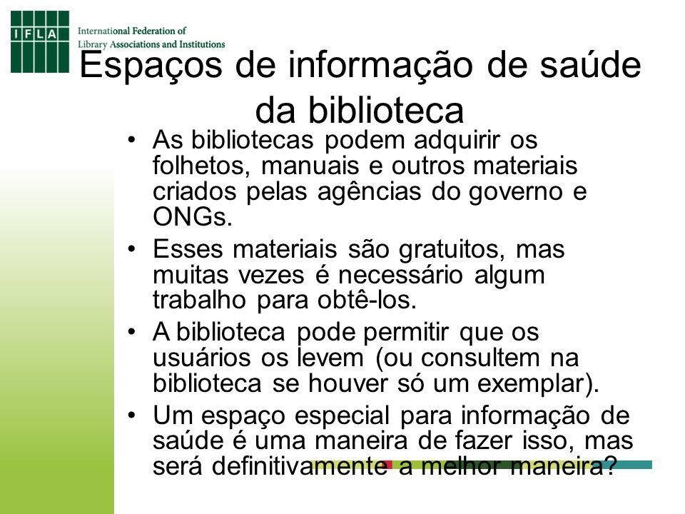 Espaços de informação de saúde da biblioteca As bibliotecas podem adquirir os folhetos, manuais e outros materiais criados pelas agências do governo e