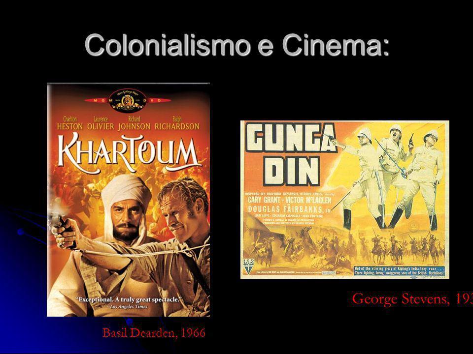 Colonialismo e Cinema: Basil Dearden, 1966 George Stevens, 1939