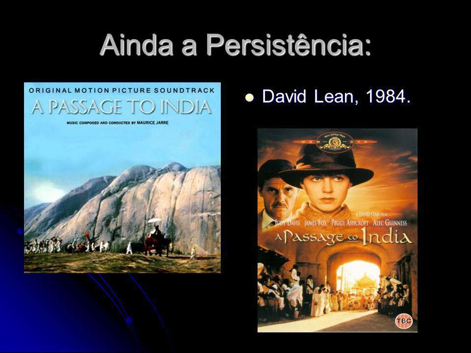 Ainda a Persistência: David Lean, 1984. David Lean, 1984.