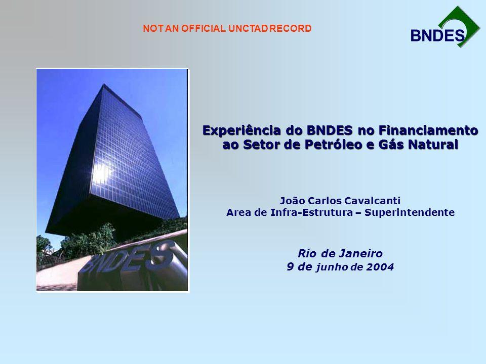 Experiência do BNDES no Financiamento ao Setor de Petróleo e Gás Natural Experiência do BNDES no Financiamento ao Setor de Petróleo e Gás Natural João