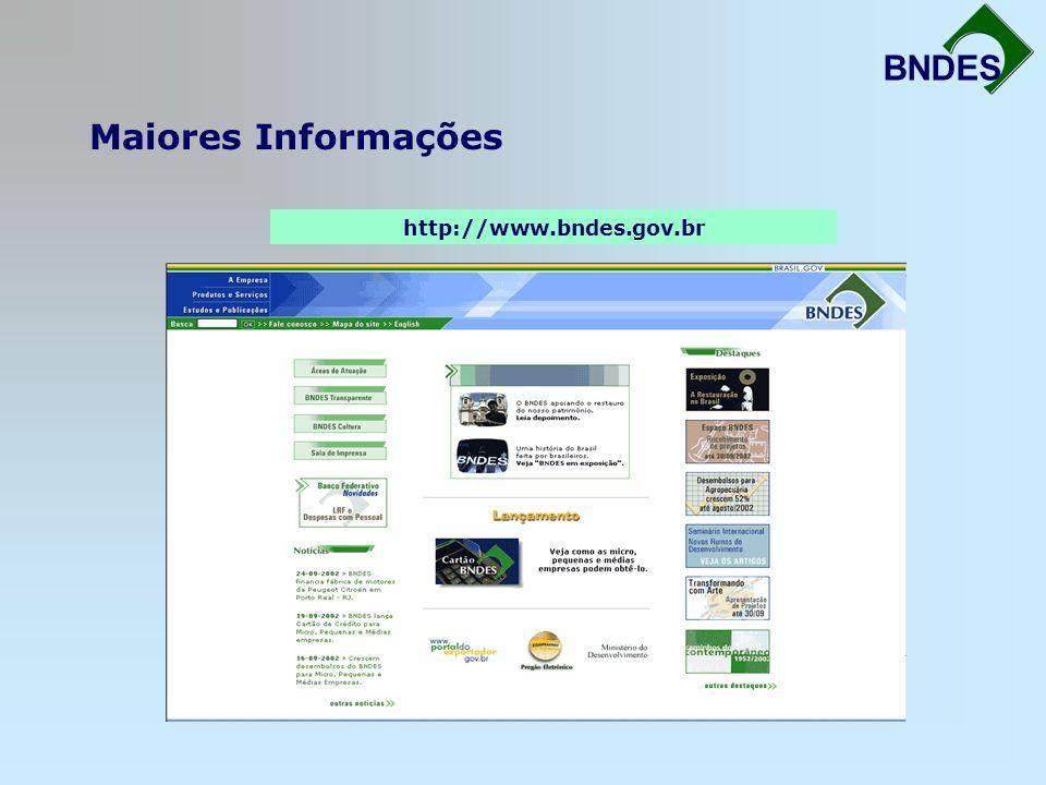 Maiores Informações Fortalecimento da Infra-Estrutura BNDES http://www.bndes.gov.br