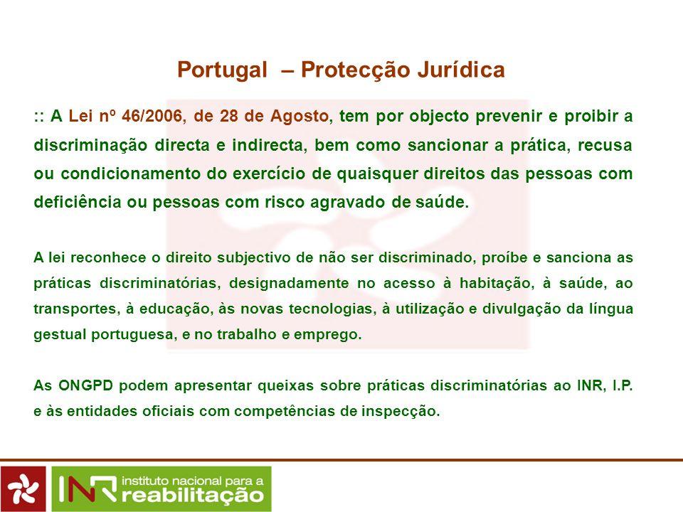 :: A Lei nº 46/2006, de 28 de Agosto, tem por objecto prevenir e proibir a discriminação directa e indirecta, bem como sancionar a prática, recusa ou