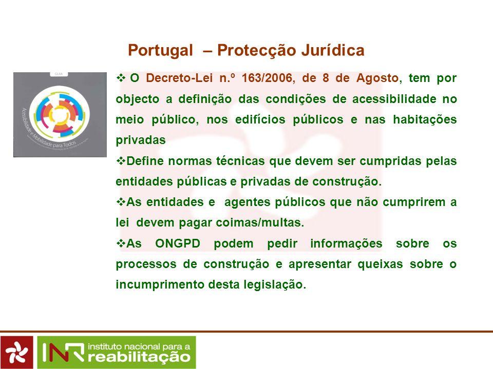 O Decreto-Lei n.º 163/2006, de 8 de Agosto, tem por objecto a definição das condições de acessibilidade no meio público, nos edifícios públicos e nas