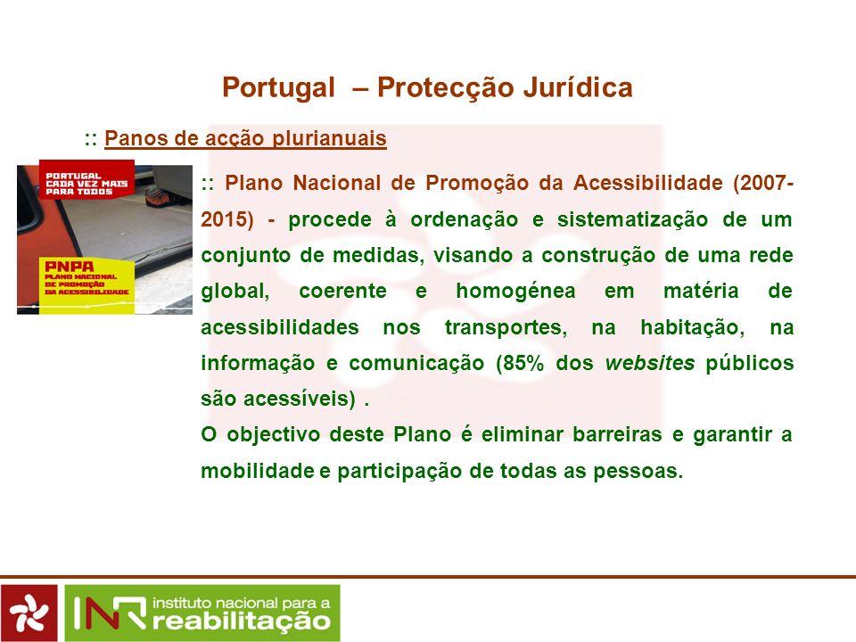 :: Plano Nacional de Promoção da Acessibilidade (2007- 2015) - procede à ordenação e sistematização de um conjunto de medidas, visando a construção de