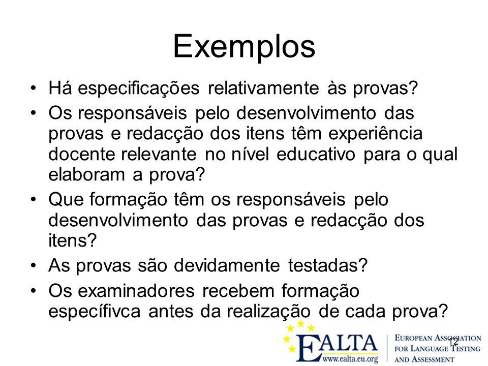 12 Exemplos Há especificações relativamente às provas.