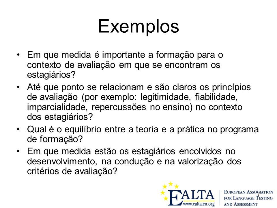 7 Exemplos Em que medida é importante a formação para o contexto de avaliação em que se encontram os estagiários.