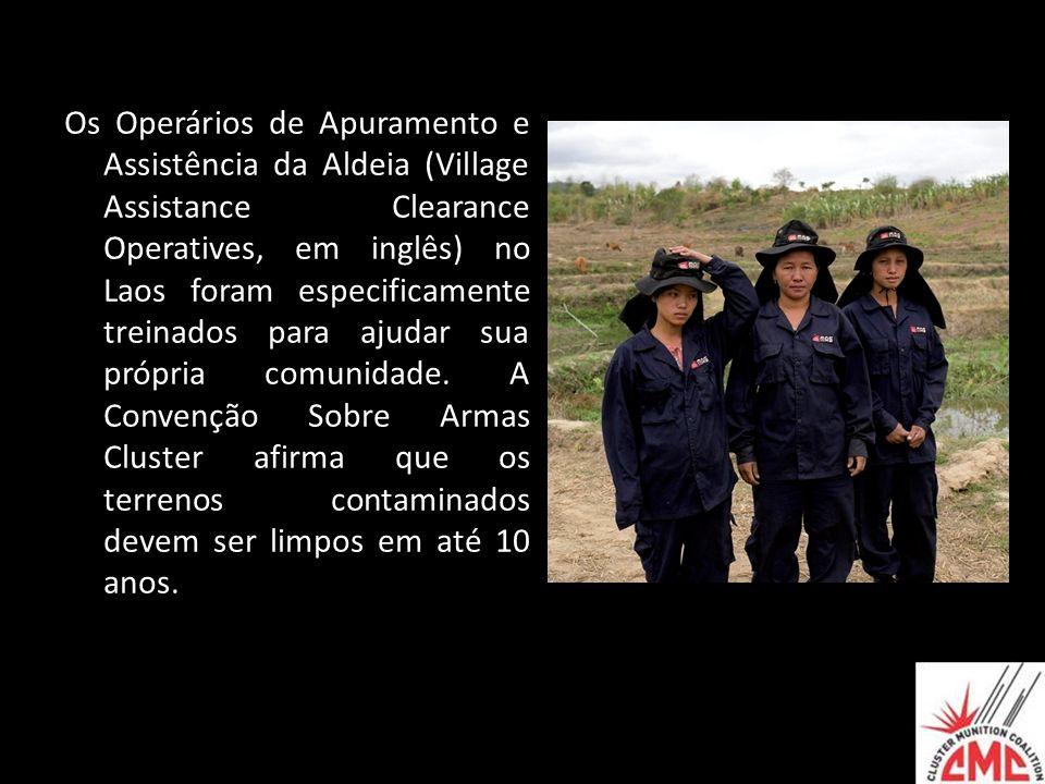 Os Operários de Apuramento e Assistência da Aldeia (Village Assistance Clearance Operatives, em inglês) no Laos foram especificamente treinados para a