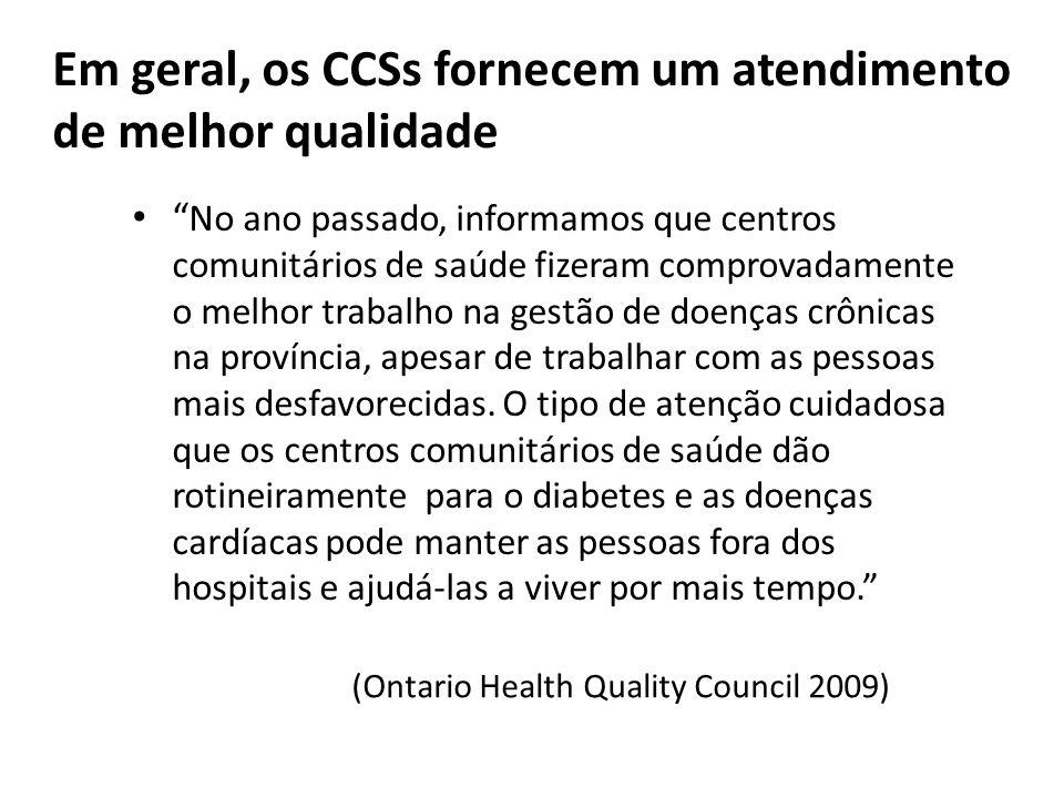 Em geral, os CCSs fornecem um atendimento de melhor qualidade No ano passado, informamos que centros comunitários de saúde fizeram comprovadamente o m