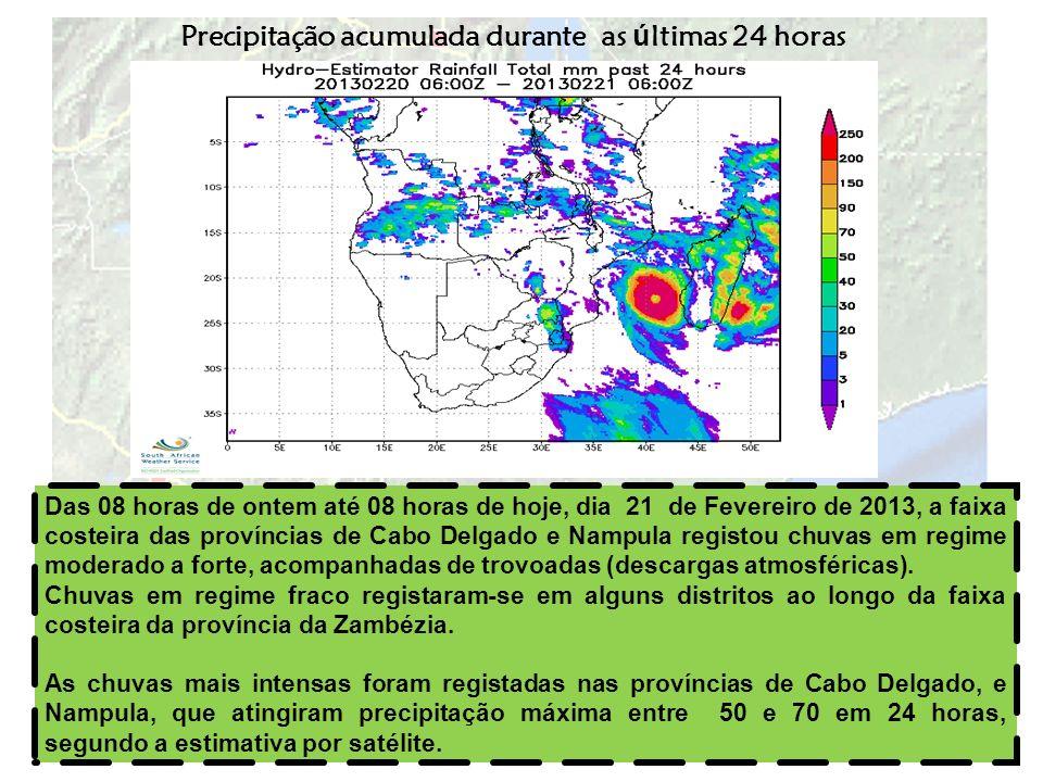 Precipitação acumulada durante as ú ltimas 24 horas Das 08 horas de ontem até 08 horas de hoje, dia 21 de Fevereiro de 2013, a faixa costeira das prov