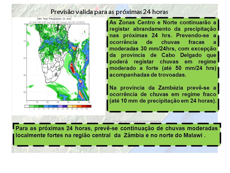 As Zonas Centro e Norte continuarão a registar abrandamento da precipitação nas próximas 24 hrs. Prevendo-se a ocorrência de chuvas fracas a moderadas