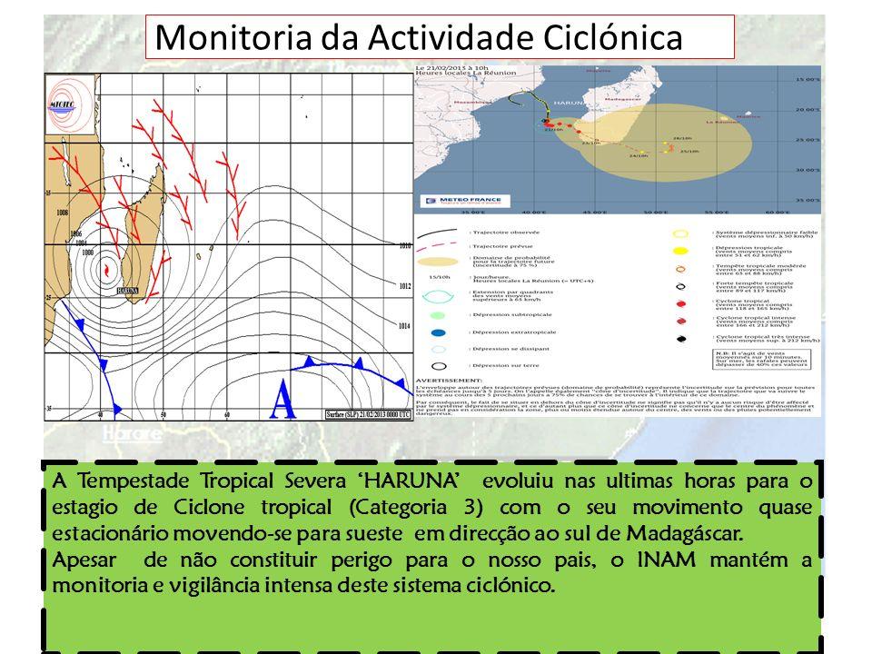 Monitoria da Actividade Ciclónica A Tempestade Tropical Severa HARUNA evoluiu nas ultimas horas para o estagio de Ciclone tropical (Categoria 3) com o
