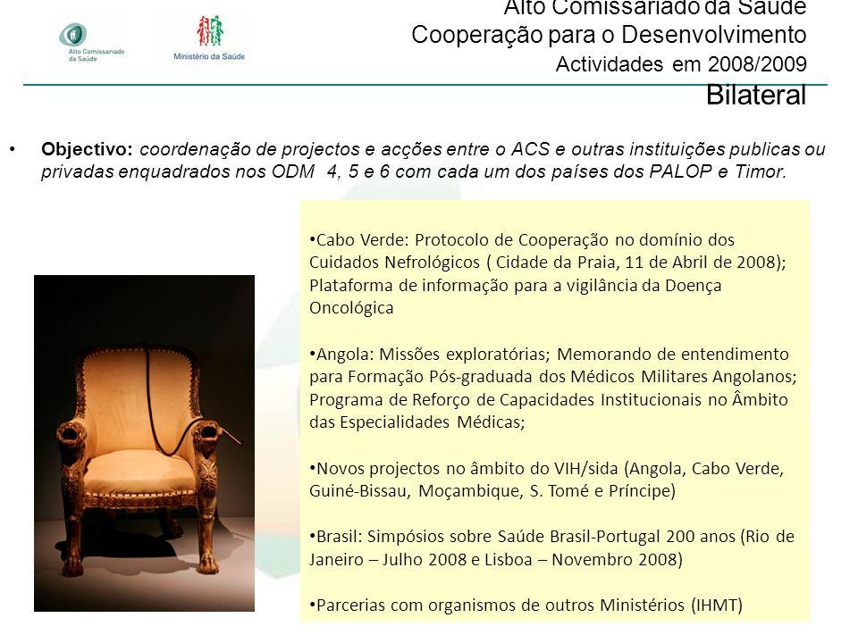Alto Comissariado da Saúde Cooperação para o Desenvolvimento Actividades em 2008/2009 Bilateral Cabo Verde: Protocolo de Cooperação no domínio dos Cui