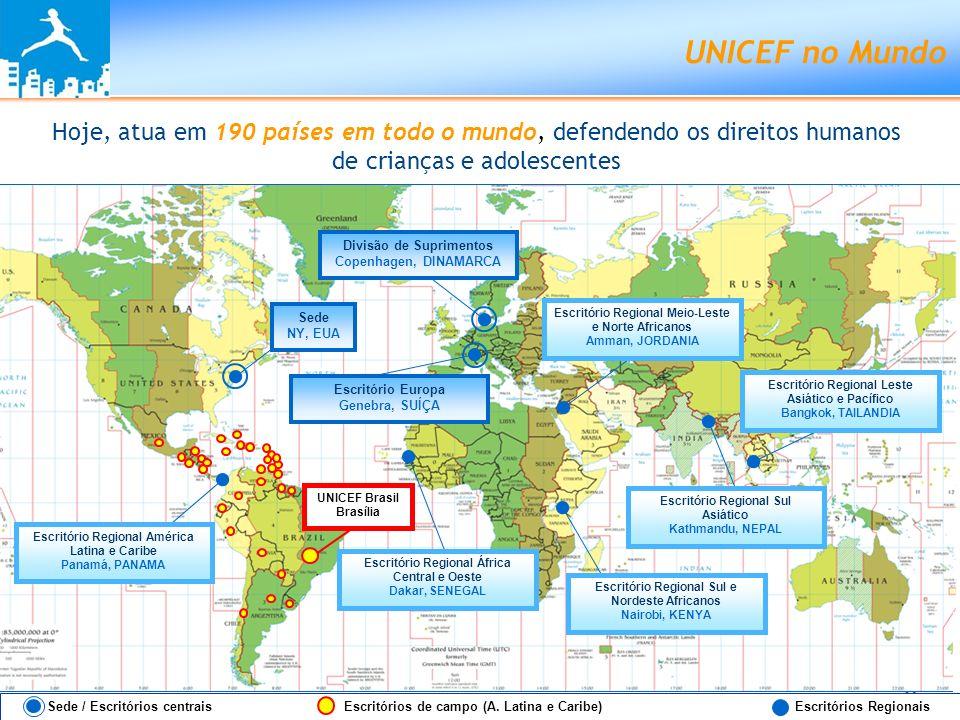 UNICEF no Mundo Sede / Escritórios centrais Escritórios de campo (A. Latina e Caribe) Escritórios Regionais Sede NY, EUA Divisão de Suprimentos Copenh