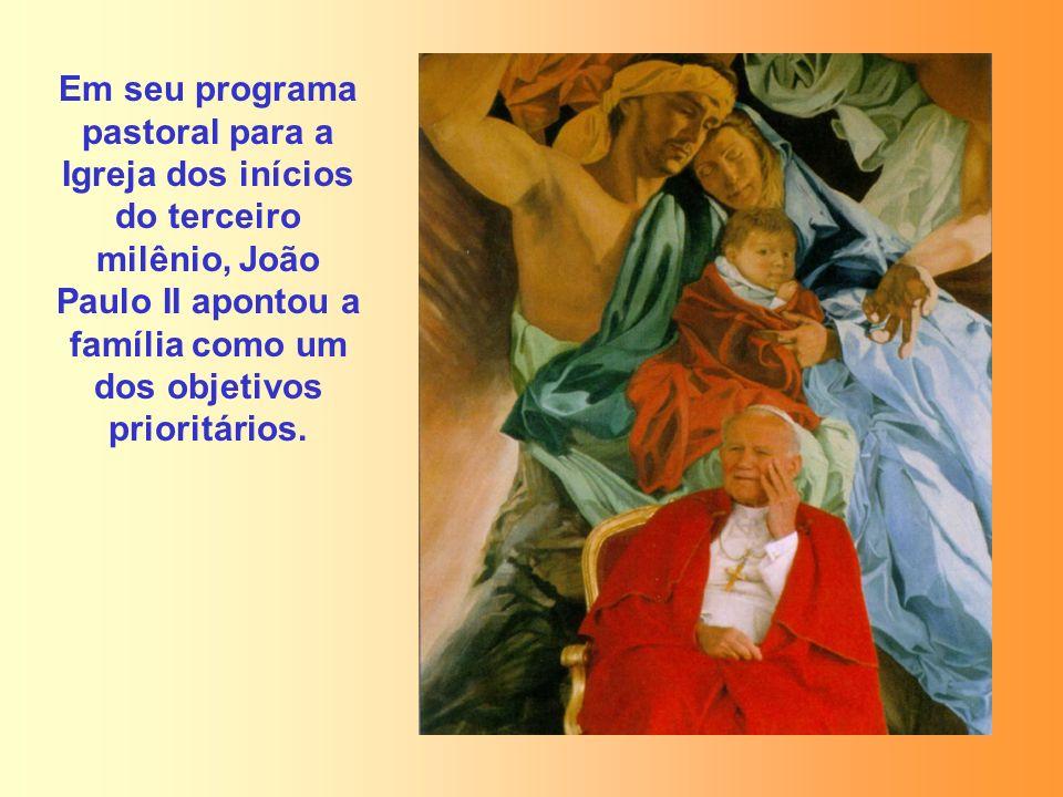Em seu programa pastoral para a Igreja dos inícios do terceiro milênio, João Paulo II apontou a família como um dos objetivos prioritários.