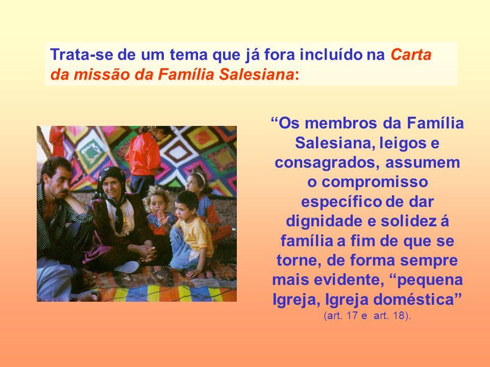 Trata-se de um tema que já fora incluído na Carta da missão da Família Salesiana: Os membros da Família Salesiana, leigos e consagrados, assumem o com