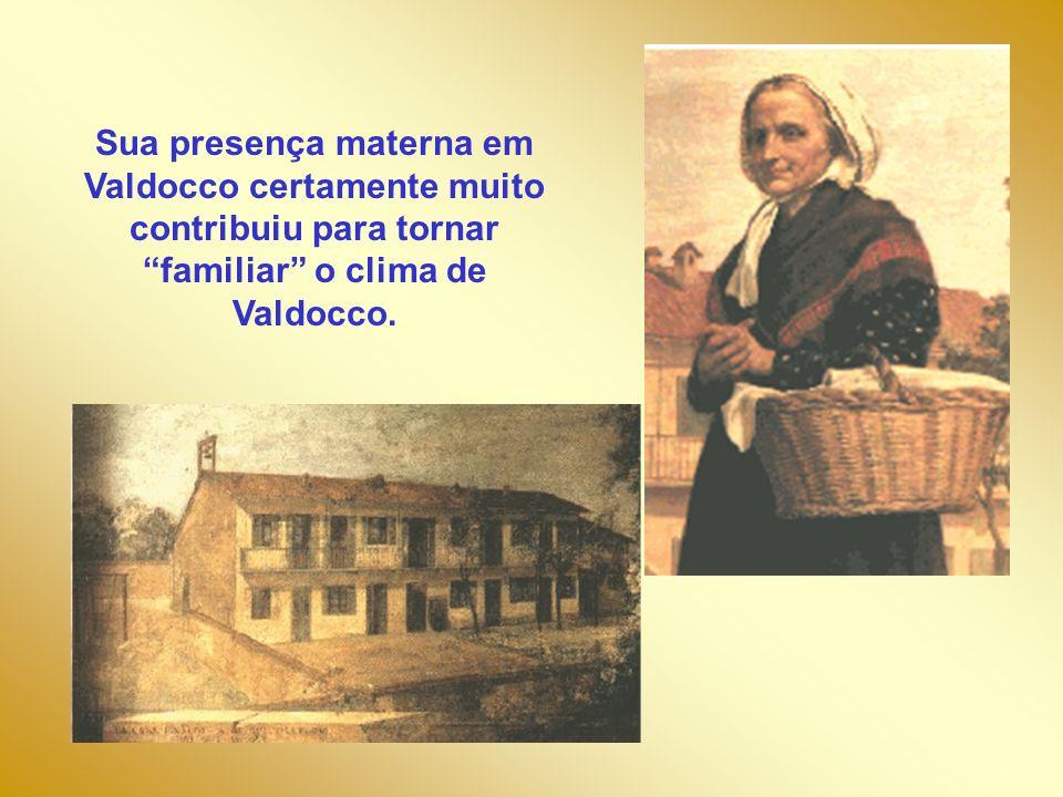 Sua presença materna em Valdocco certamente muito contribuiu para tornar familiar o clima de Valdocco.