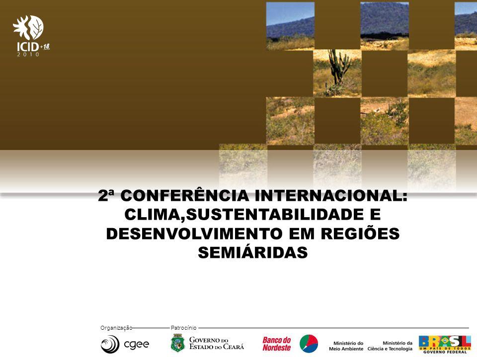 Organização Patrocínio 2ª CONFERÊNCIA INTERNACIONAL: CLIMA,SUSTENTABILIDADE E DESENVOLVIMENTO EM REGIÕES SEMIÁRIDAS