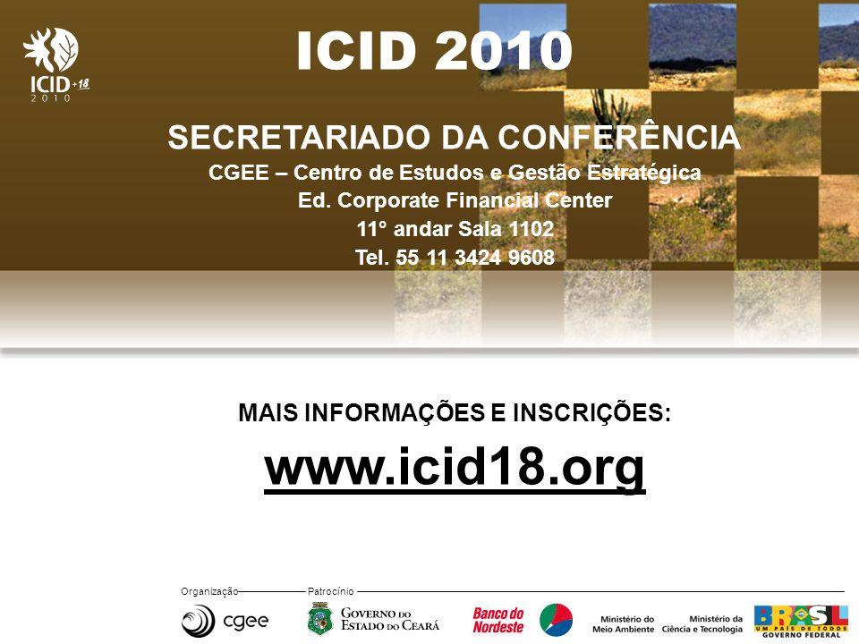 Organização Patrocínio ICID 2010 SECRETARIADO DA CONFERÊNCIA CGEE – Centro de Estudos e Gestão Estratégica Ed.