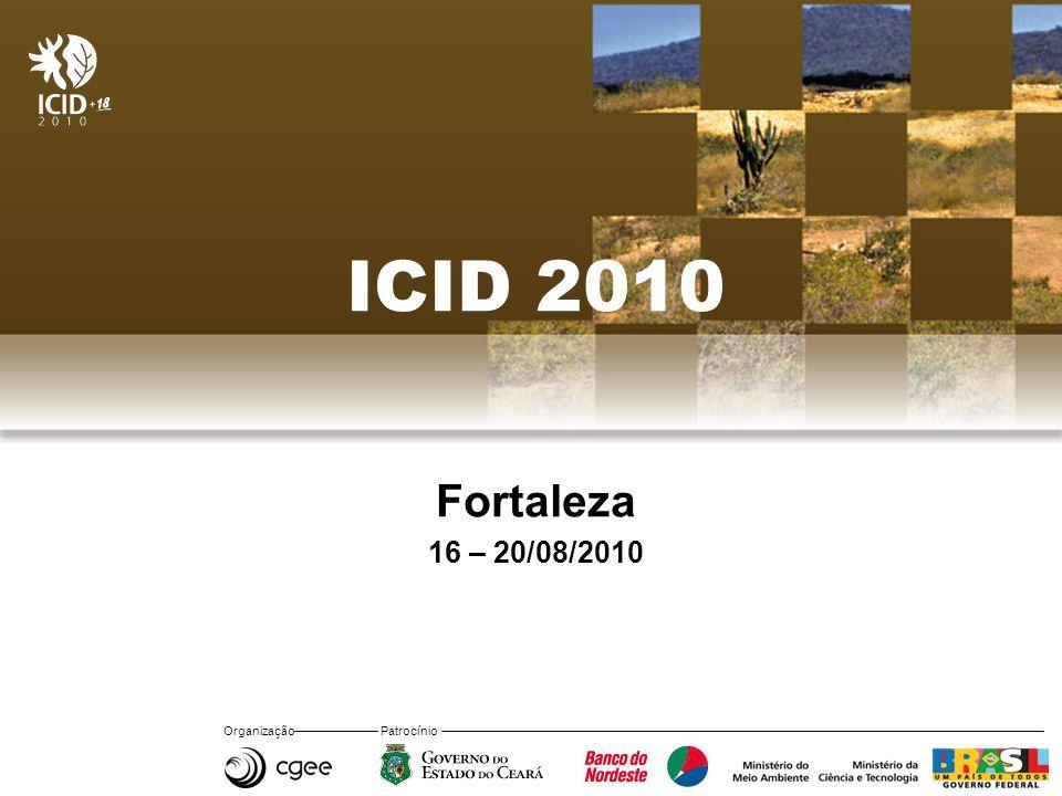 Organização Patrocínio ICID 2010 Fortaleza 16 – 20/08/2010