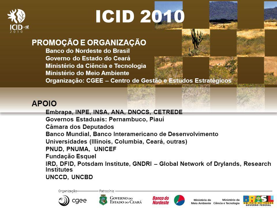 Organização Patrocínio ICID 2010 PROMOÇÃO E ORGANIZAÇÃO Banco do Nordeste do Brasil Governo do Estado do Ceará Ministério da Ciência e Tecnologia Mini
