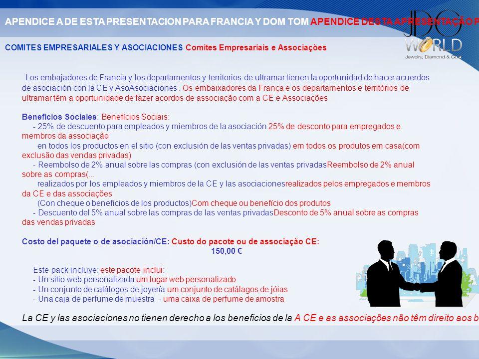 COMITES EMPRESARIALES Y ASOCIACIONES Comites Empresariais e Associações Los embajadores de Francia y los departamentos y territorios de ultramar tiene