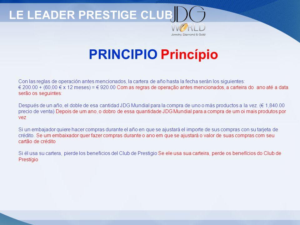 Statut LE LEADER PRESTIGE CLUB PRINCIPIO Princípio Con las reglas de operación antes mencionados, la cartera de año hasta la fecha serán los siguiente