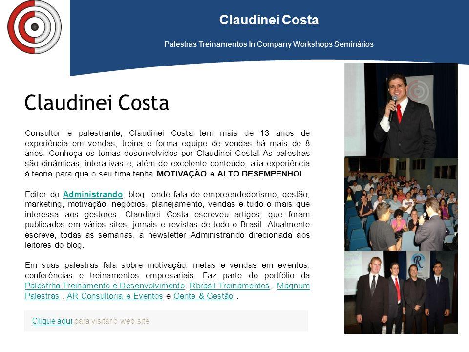Claudinei Costa Palestras Treinamentos In Company Workshops Seminários Clique aqui para visitar o web-site Consultor e palestrante, Claudinei Costa te