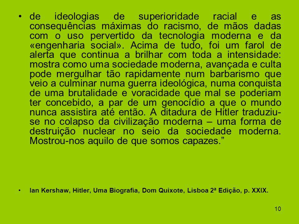 10 de ideologias de superioridade racial e as consequências máximas do racismo, de mãos dadas com o uso pervertido da tecnologia moderna e da «engenha
