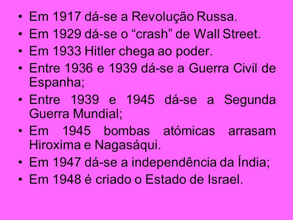 Em 1917 dá-se a Revolução Russa. Em 1929 dá-se o crash de Wall Street. Em 1933 Hitler chega ao poder. Entre 1936 e 1939 dá-se a Guerra Civil de Espanh