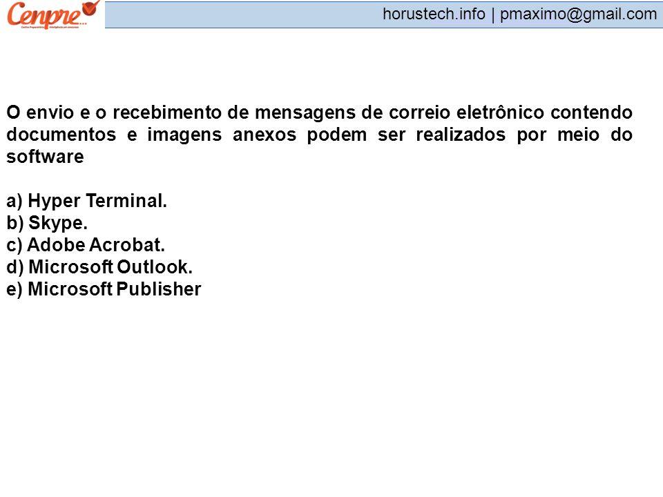 pmaximo@gmail.com horustech.info | pmaximo@gmail.com O envio e o recebimento de mensagens de correio eletrônico contendo documentos e imagens anexos p