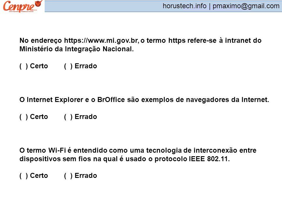 pmaximo@gmail.com horustech.info | pmaximo@gmail.com No endereço https://www.mi.gov.br, o termo https refere-se à intranet do Ministério da Integração