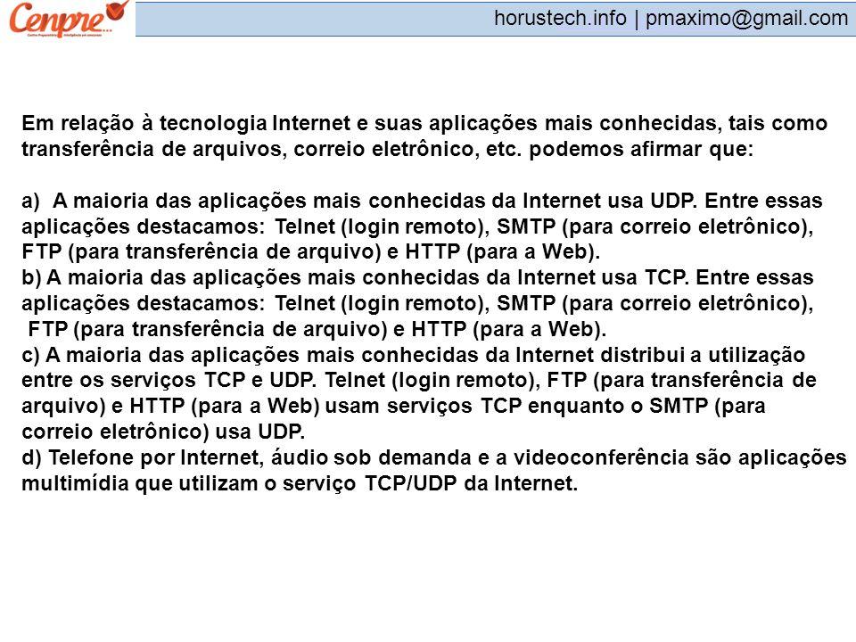 pmaximo@gmail.com horustech.info | pmaximo@gmail.com Em relação à tecnologia Internet e suas aplicações mais conhecidas, tais como transferência de ar