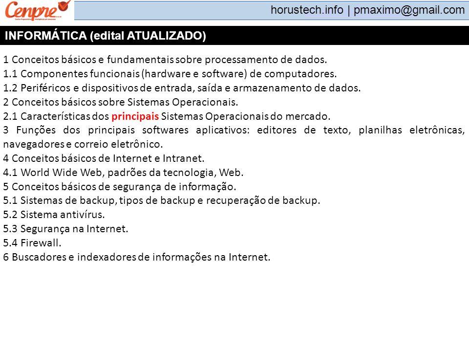 pmaximo@gmail.com horustech.info | pmaximo@gmail.com Atenção! Pen Drive – E HD, FD – M CD/DVD –O