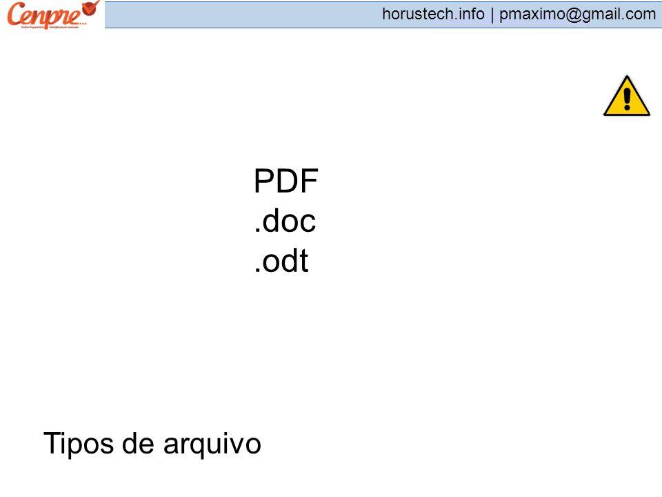 pmaximo@gmail.com horustech.info | pmaximo@gmail.com PDF.doc.odt Tipos de arquivo