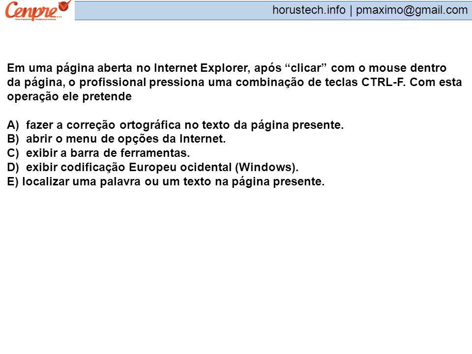 pmaximo@gmail.com horustech.info | pmaximo@gmail.com Em uma página aberta no Internet Explorer, após clicar com o mouse dentro da página, o profission